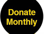 Donate Monthly